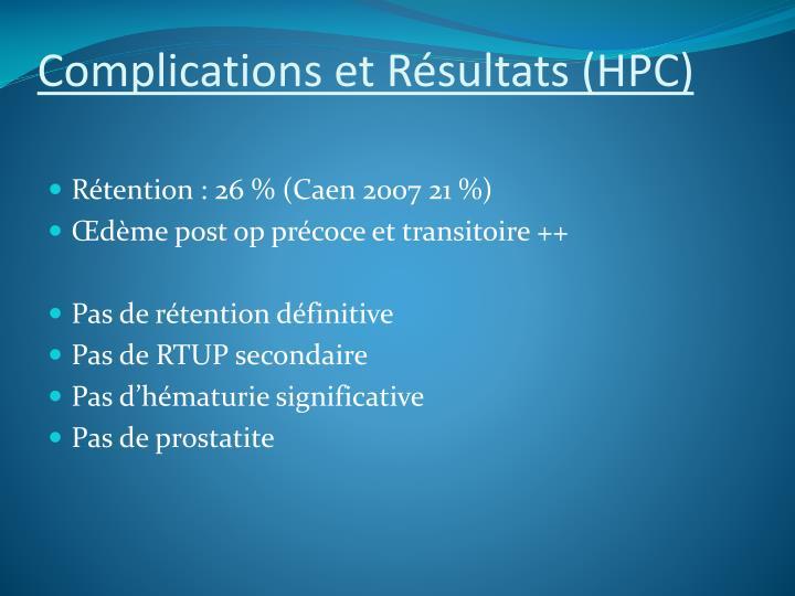 Complications et Résultats (HPC)