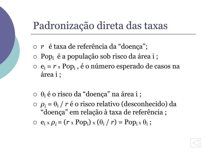 Padronização direta das taxas