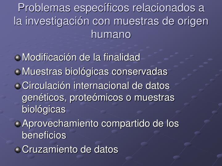 Problemas específicos relacionados a la investigación con muestras de origen humano