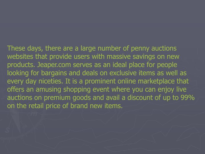 These days, there are a large number of penny auctions websites that provide users with massive savi...