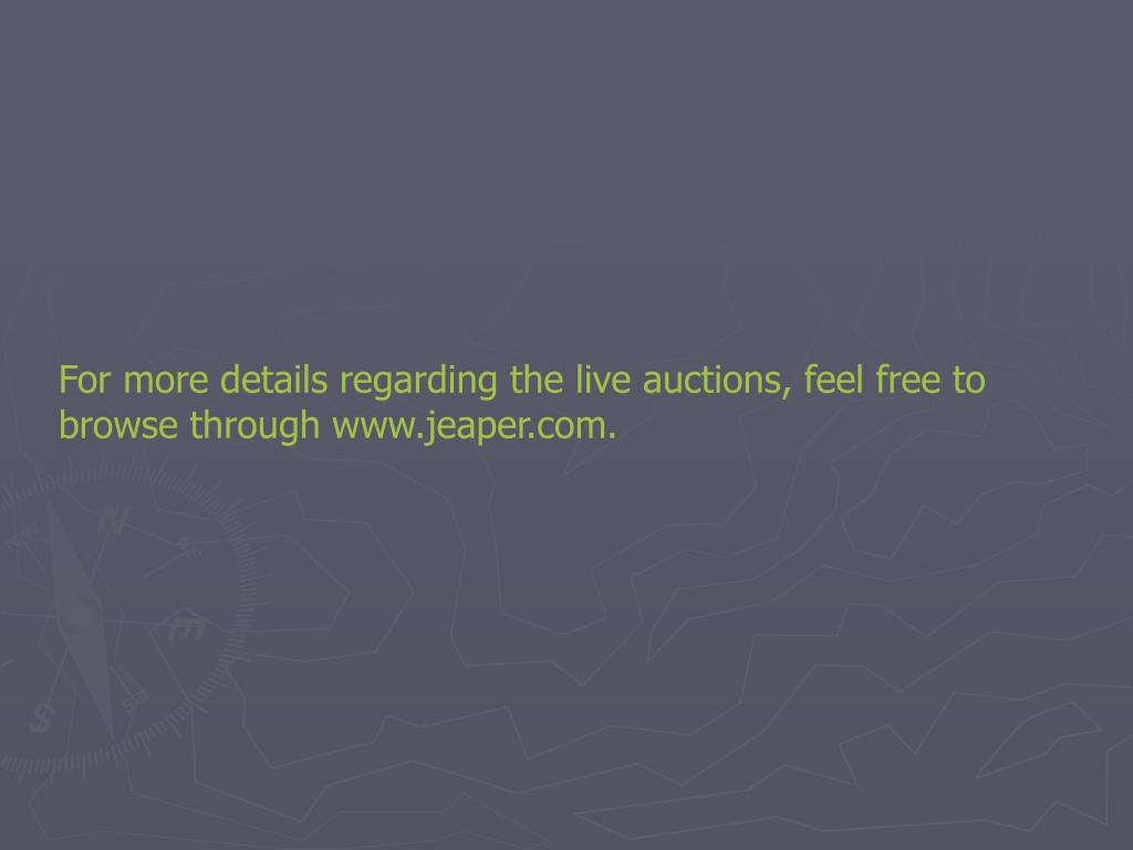 For more details regarding the live auctions, feel free to browse through www.jeaper.com.