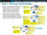 step 1 electing a root bridge2