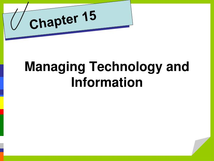 Managing technology and information