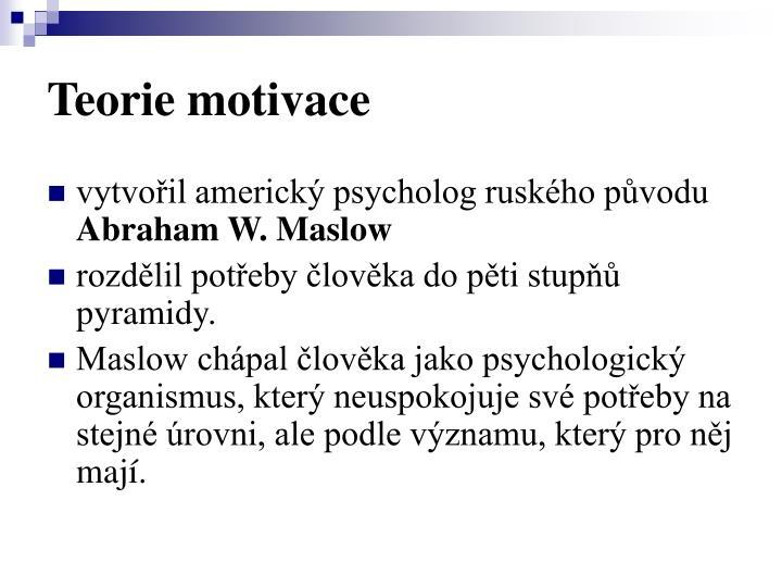 Teorie motivace