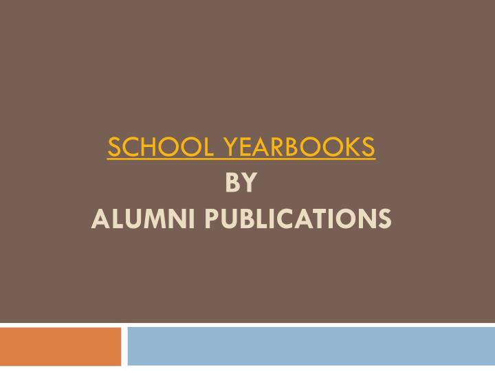 School yearbooks by alumni publications