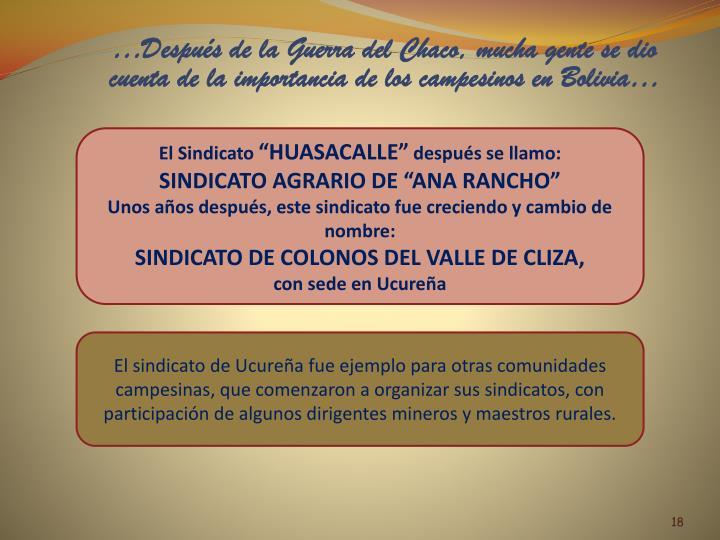 …Después de la Guerra del Chaco, mucha gente se dio cuenta de la importancia de los campesinos en Bolivia…