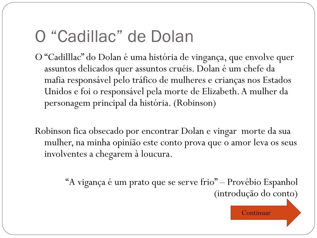 """O """"Cadillac"""" de Dolan"""