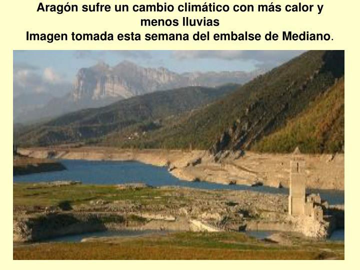 Aragón sufre un cambio climático con más calor y menos lluvias