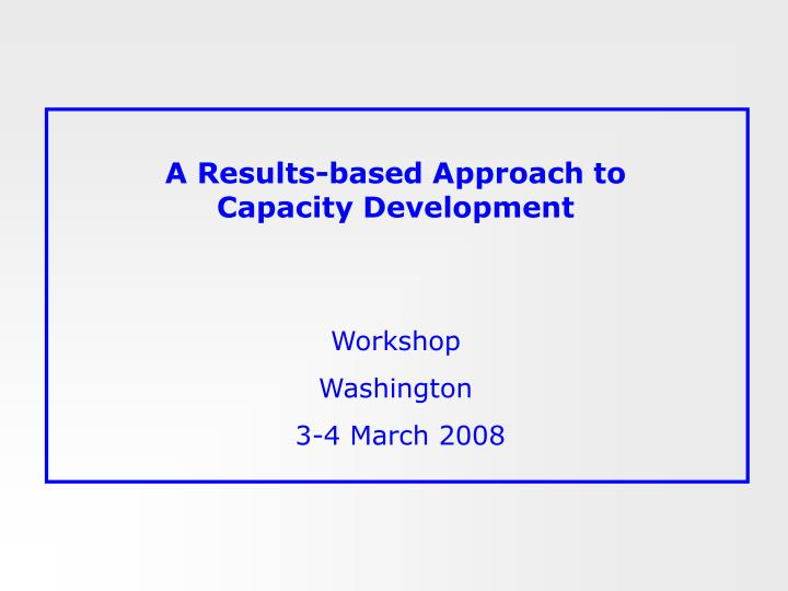 A results based approach to capacity development
