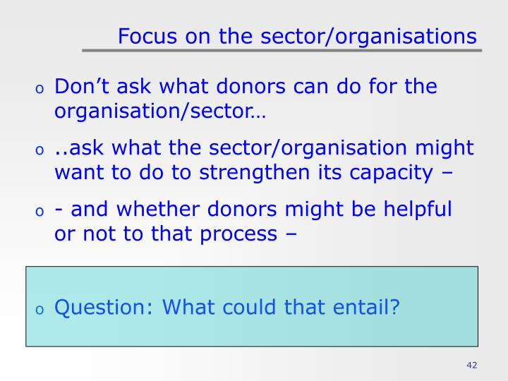 Focus on the sector/organisations