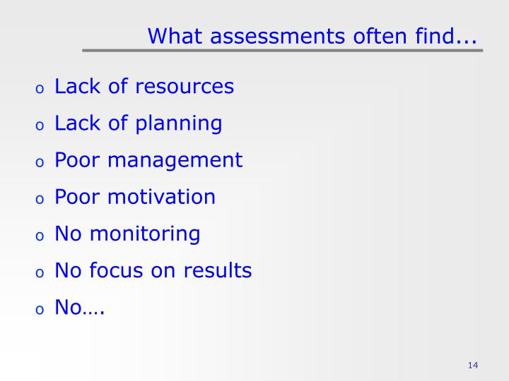 What assessments often find...