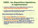 cnds les dispositions l gislatives et r glementaires