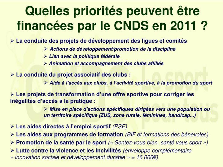Quelles priorités peuvent être financées par le CNDS en 2011 ?
