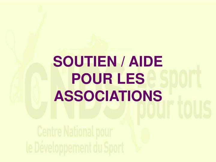 SOUTIEN / AIDE