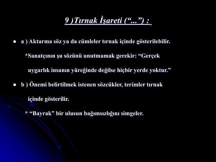 """9 )Tırnak İşareti (""""..."""") :"""