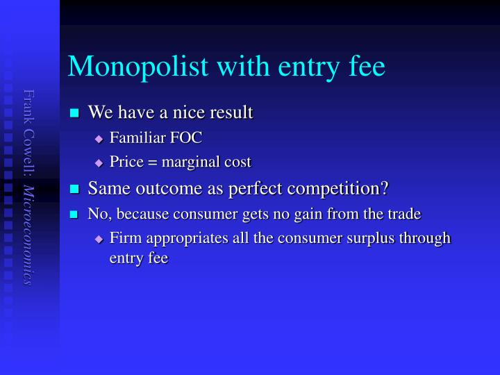 Monopolist with entry fee