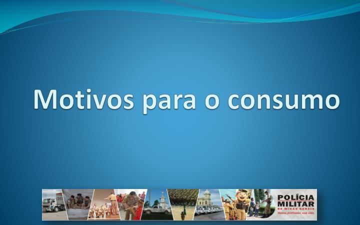 Motivos para o consumo