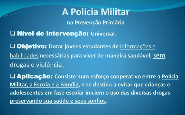 A Polícia Militar
