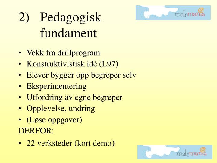 2)Pedagogisk