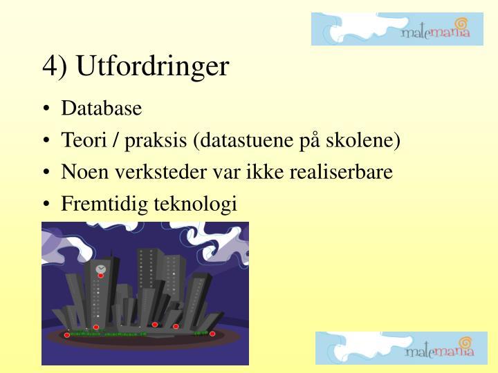 4) Utfordringer
