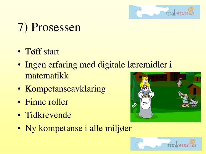 7) Prosessen