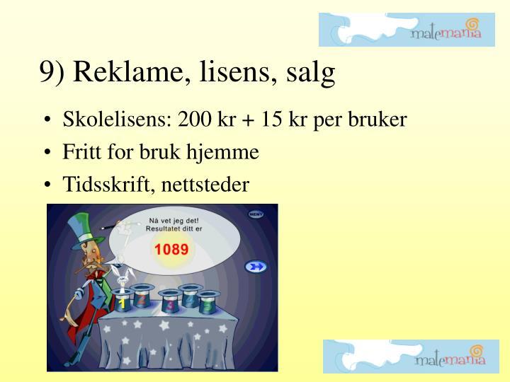 9) Reklame, lisens, salg