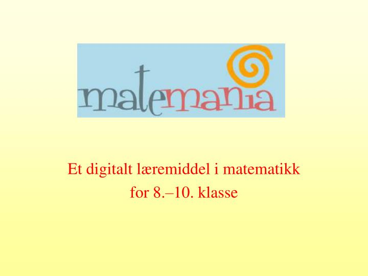 Et digitalt l remiddel i matematikk for 8 10 klasse
