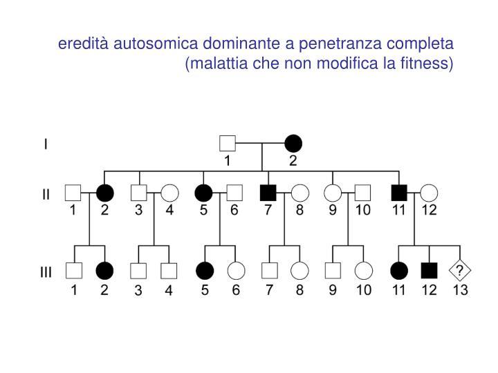eredità autosomica dominante a penetranza completa