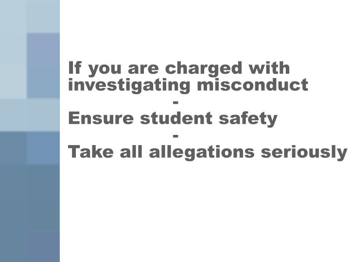 If you are charged with investigating misconduct