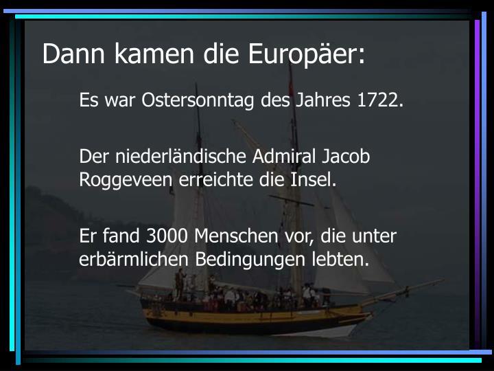 Dann kamen die Europäer: