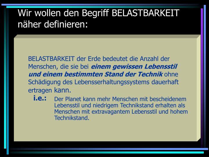 Wir wollen den Begriff BELASTBARKEIT näher definieren: