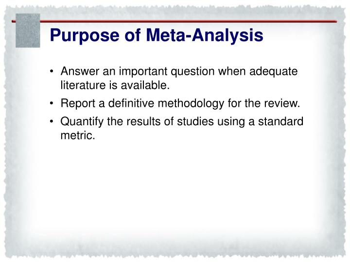 Purpose of Meta-Analysis
