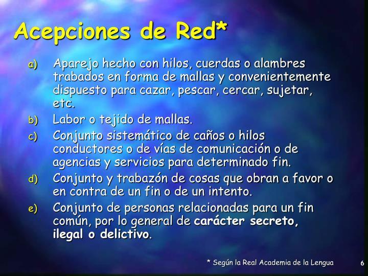 Acepciones de Red*