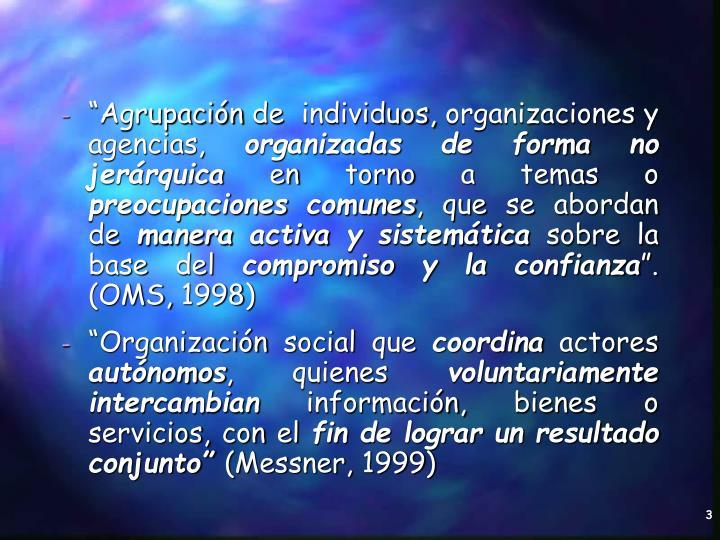 """""""Agrupación de  individuos, organizaciones y agencias,"""