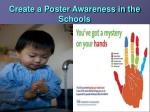 create a poster awareness in the schools