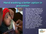 hand washing a better option in prevention
