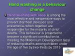 hand washing is a behaviour change