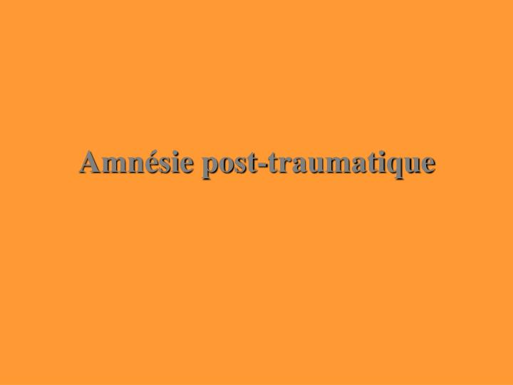 Amnésie post-traumatique