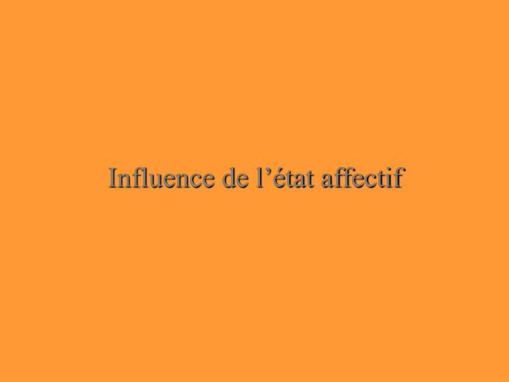 Influence de l'état affectif