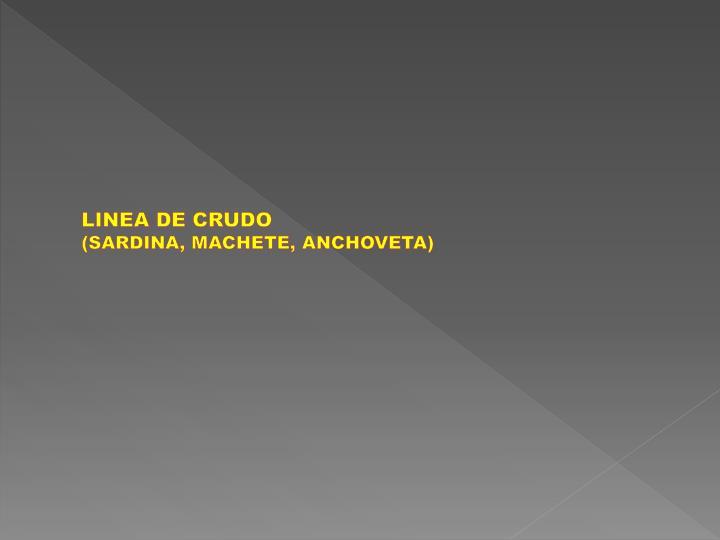 LINEA DE CRUDO