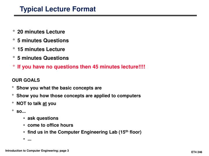 Typical lecture format