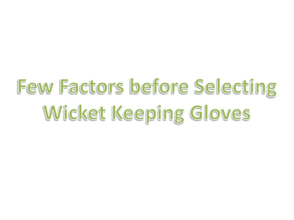 Few Factors before Selecting