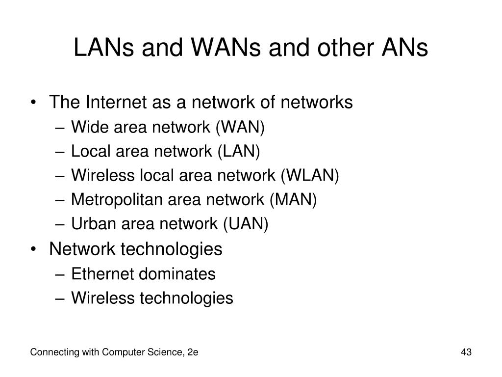 LANs and WANs and other ANs