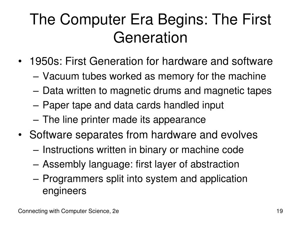 The Computer Era Begins: The First Generation