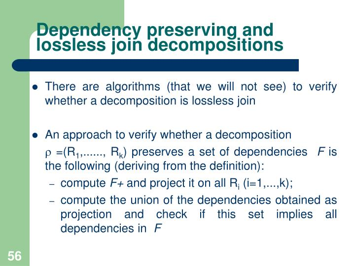 Dependency preserving and lossless join decompositions