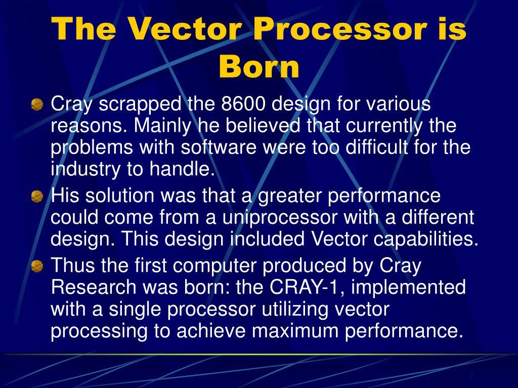The Vector Processor is Born