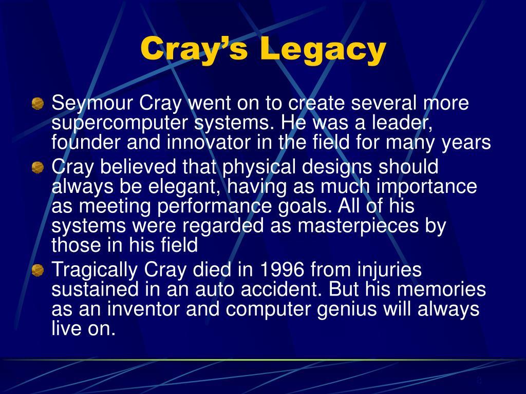 Cray's Legacy