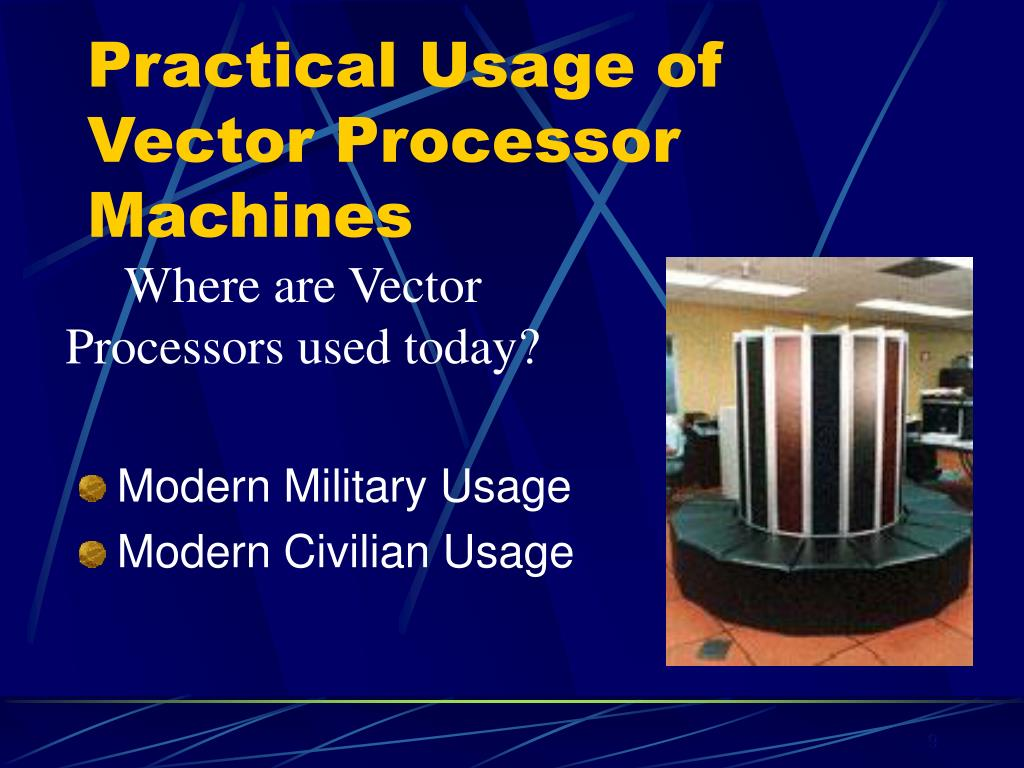Practical Usage of Vector Processor Machines