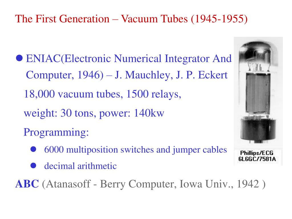 The First Generation – Vacuum Tubes (1945-1955)