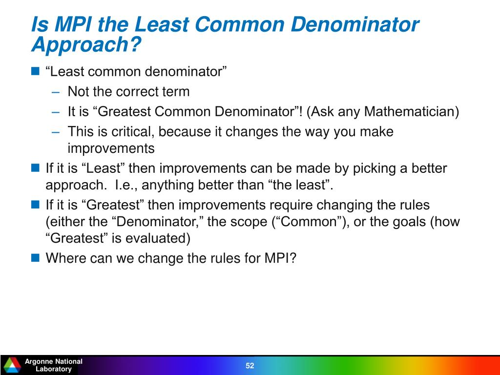 Is MPI the Least Common Denominator Approach?